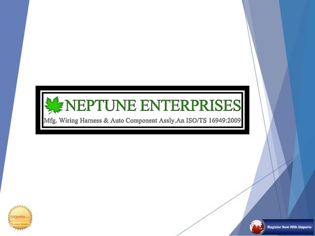 Wiring Harness Manufacturer in Pune – Neptune EnterprisesSlideShare