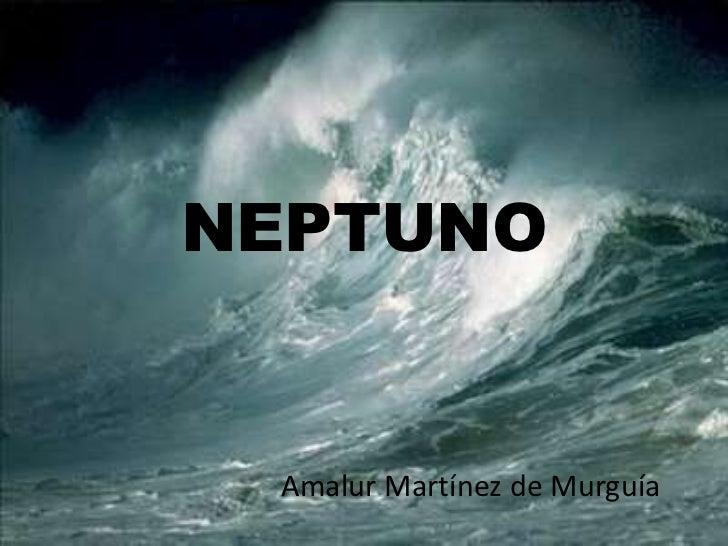 NEPTUNO<br />Amalur Martínez de Murguía<br />