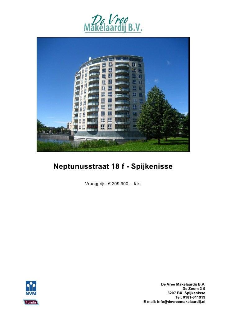 Neptunusstraat 18 f - Spijkenisse          Vraagprijs: € 209.900,-- k.k.                                                  ...