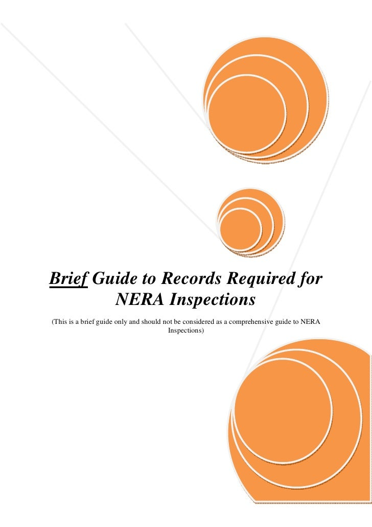 Brief Guide to Records Required for         NERA Inspections (This is a brief guide only and should not be considered as a...