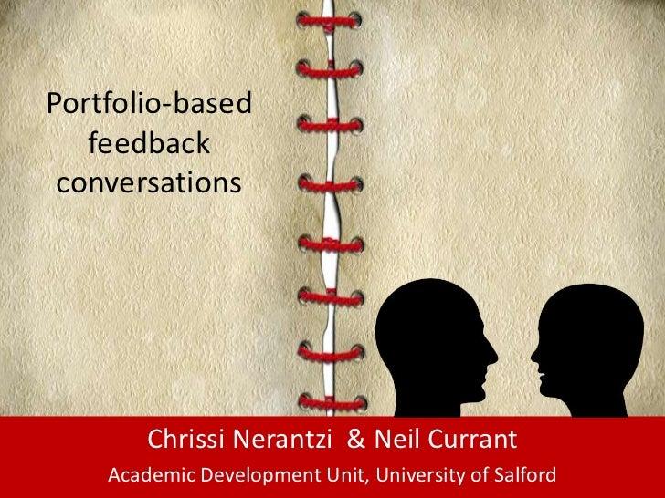 Portfolio-based feedback conversations<br />Chrissi Nerantzi  & Neil Currant   <br />Academic Development Unit, University...
