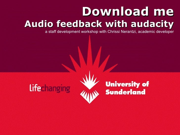 Download me Audio feedback with audacity a staff development workshop with Chrissi Nerantzi, academic developer