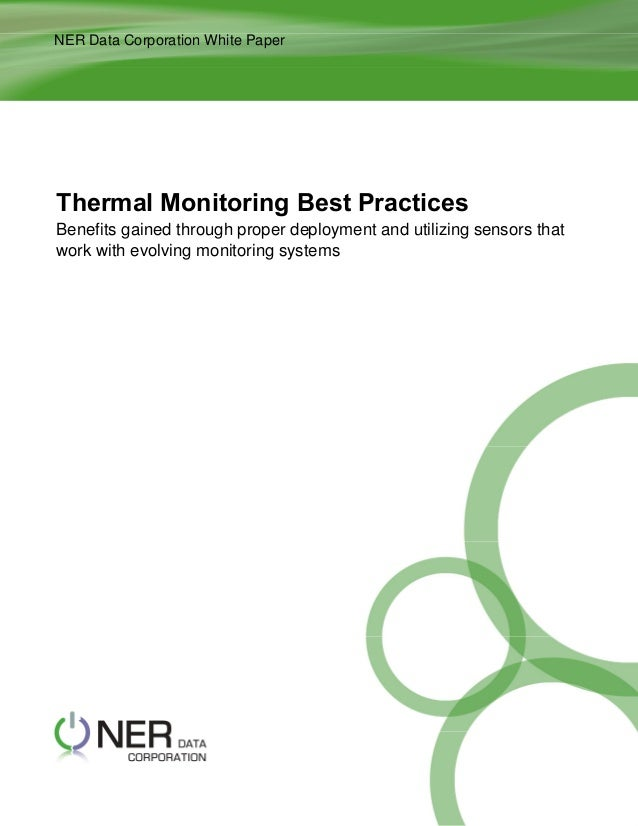 NER Data Corporation White Paper  Thermal Monitoring Best Practices Benefits gained through proper deployment and utilizin...