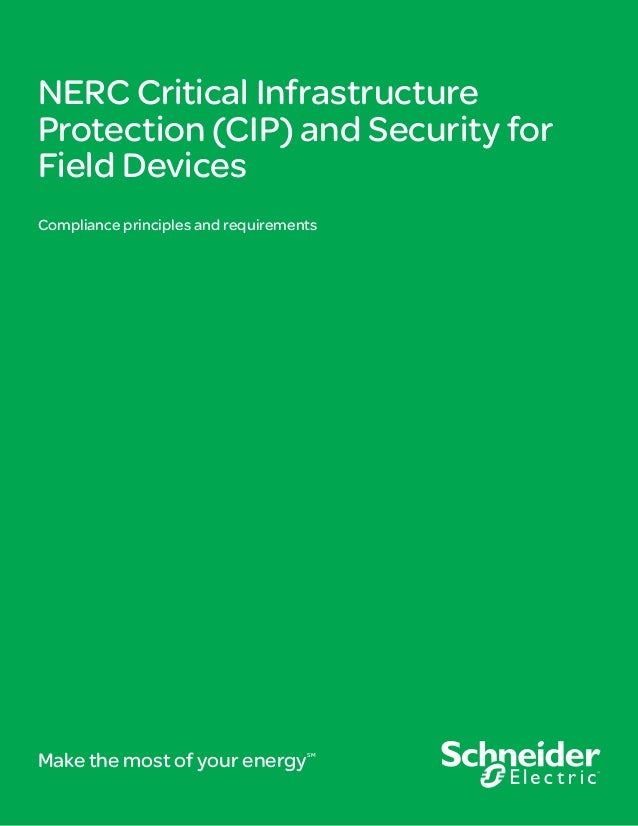 NERC Critical InfrastructureProtection (CIP) and Security forField DevicesCompliance principles and requirementsMake the m...