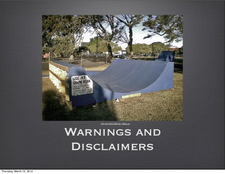 CC-by-NC-ND by Malix                           Warnings and                            DisclaimersThursday, March 15, 2012