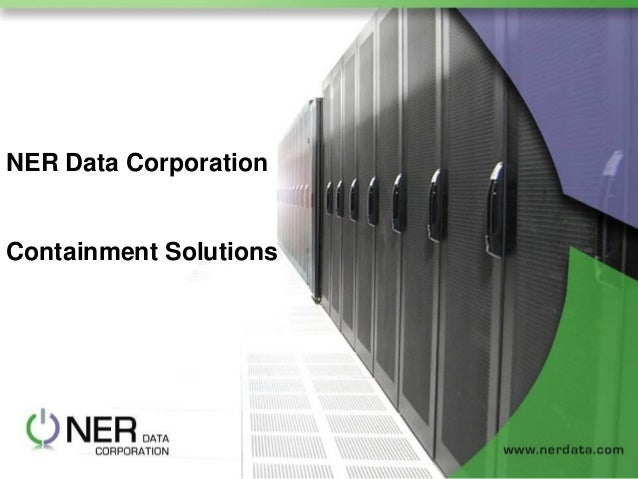 NER Data Corporation  Containment Solutions