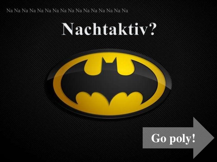 Polyphasischer    Schlaf           Go poly!                      1