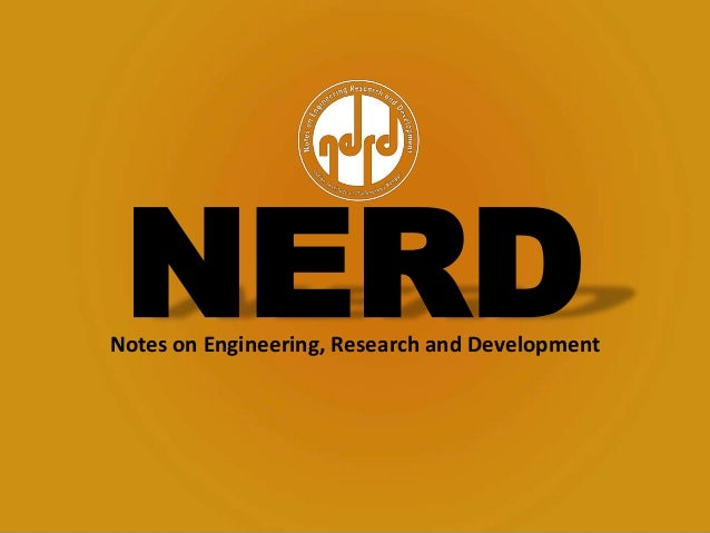 NERD  Notes on Engineering, Research and Development