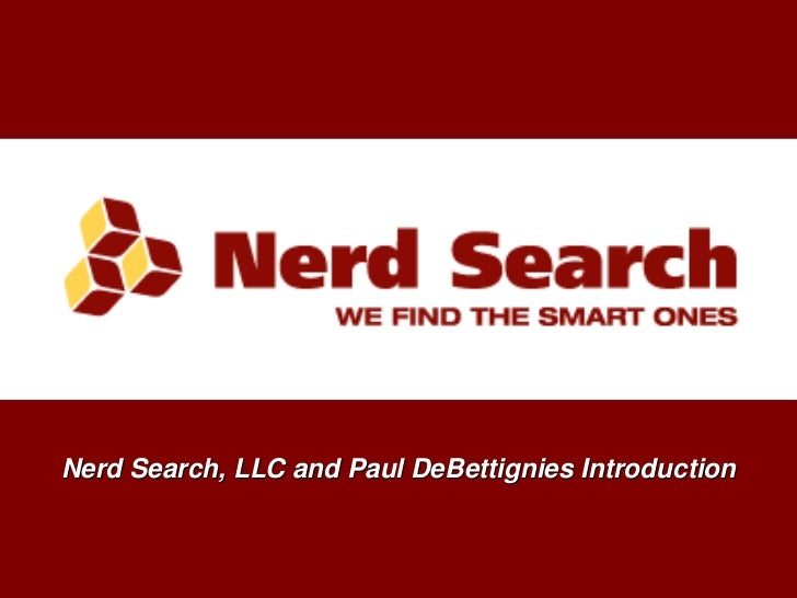 Nerd Search, LLC and Paul DeBettignies Introduction