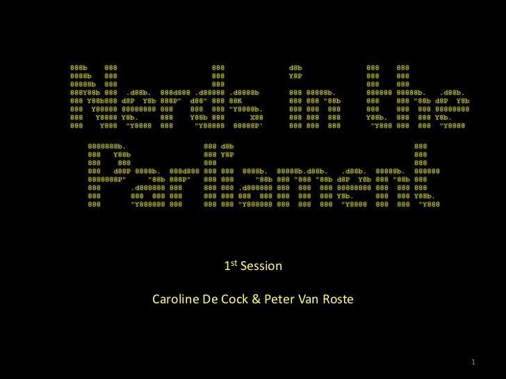 1st SessionCaroline De Cock & Peter Van Roste                                     1