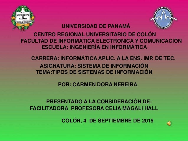 UNIVERSIDAD DE PANAMÁ CENTRO REGIONAL UNIVERSITARIO DE COLÓN FACULTAD DE INFORMÁTICA ELECTRÓNICA Y COMUNICACIÓN ESCUELA: I...