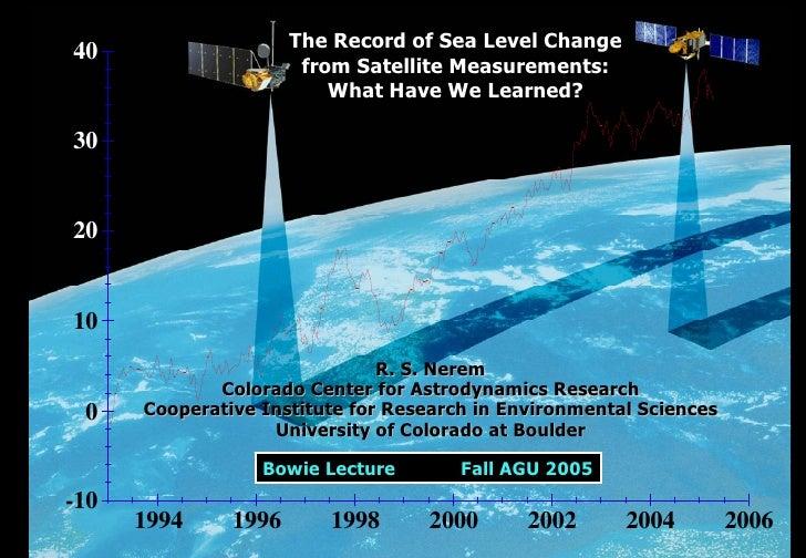 <ul><li>R. S. Nerem </li></ul><ul><li>Colorado Center for Astrodynamics Research </li></ul><ul><li>Cooperative Institute f...