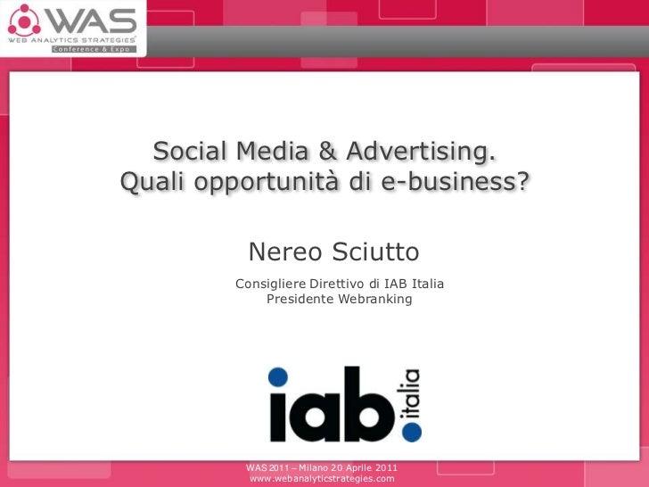 Social Media & Advertising. Quali opportunità di e-business?<br />Nereo Sciutto<br />Consigliere Direttivo di IAB Italia<b...