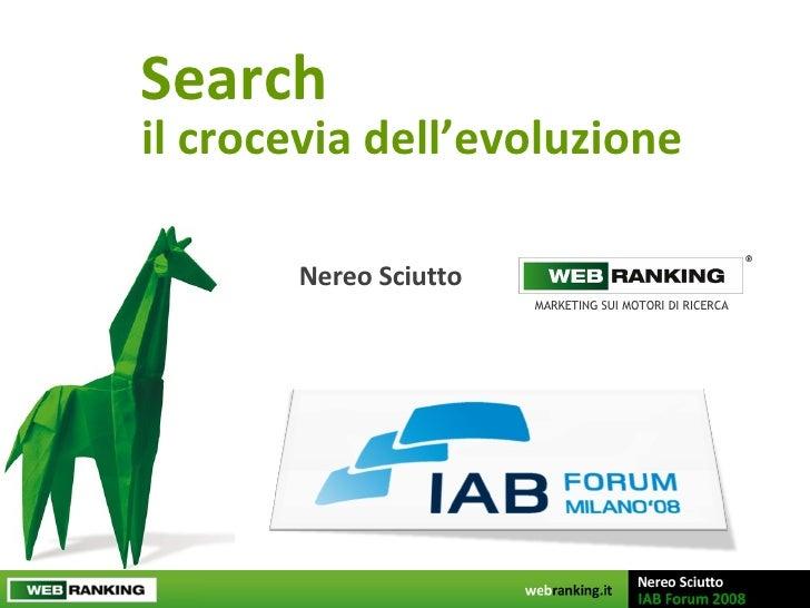 Search Nereo Sciutto  il crocevia dell'evoluzione MARKETING SUI MOTORI DI RICERCA