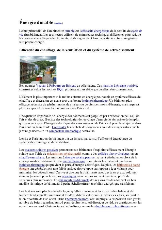 Énergie durable [modifier] Le but primordial de l'architecture durable est l'efficacité énergétique de la totalité du cycl...