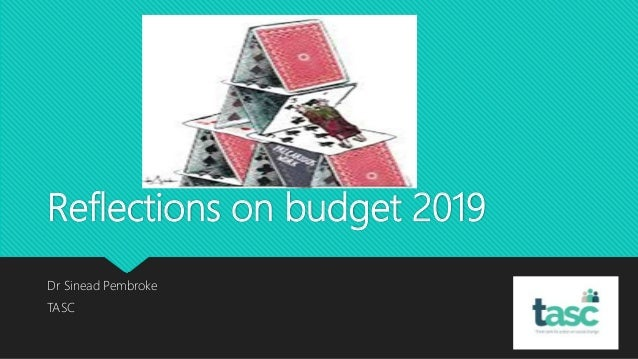 Reflections on budget 2019 Dr Sinead Pembroke TASC