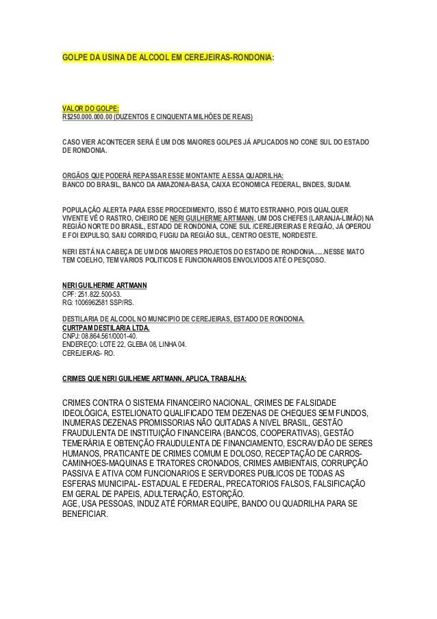 GOLPE DA USINA DE ALCOOL EM CEREJEIRAS-RONDONIA: VALOR DO GOLPE: R$250.000.000.00 (DUZENTOS E CINQUENTA MILHÕES DE REAIS) ...