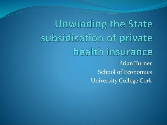 Brian Turner School of Economics University College Cork