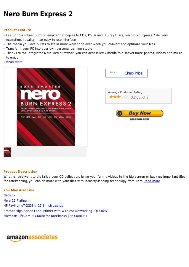 Nero Burn Express 2Product Featureq   Featuring a robust burning engine that copies to CDs, DVDs and Blu-ray Discs, Nero B...