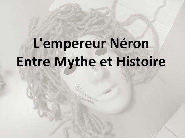 L'empereur Néron<br />Entre Mythe et Histoire<br />