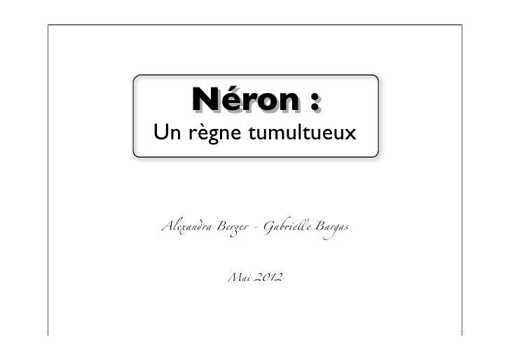 """Néron :Un règne tumultueuxAlexan!a Ber""""r - Gab#elle Bargas           Mai 2012"""