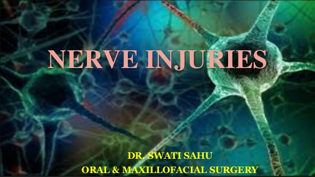 NERVE INJURIES 1 DR. SWATI SAHU ORAL & MAXILLOFACIAL SURGERY