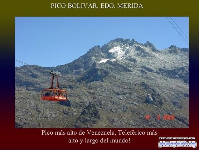 PICO BOLIVAR, EDO. MERIDAPico más alto de Venezuela, Teleférico más         alto y largo del mundo!