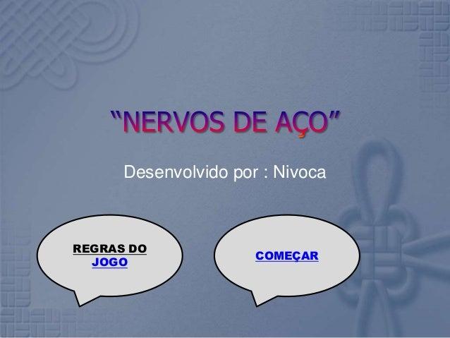 Desenvolvido por : Nivoca REGRAS DO JOGO COMEÇAR