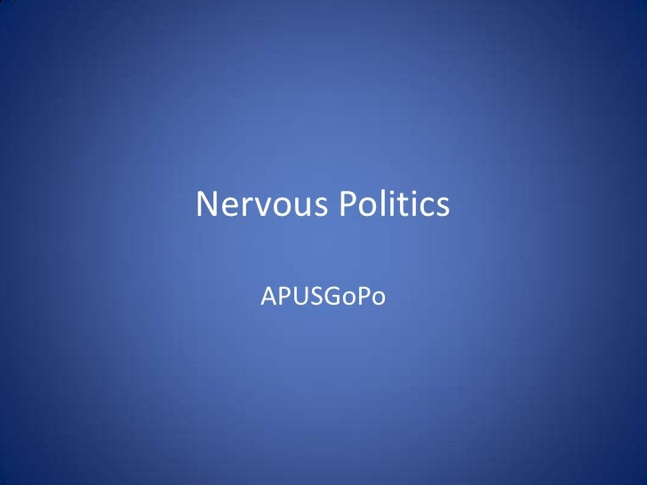 Nervous Politics<br />APUSGoPo<br />