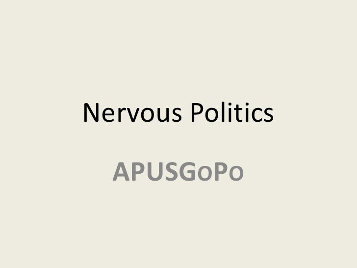 Nervous Politics  APUSGOPO