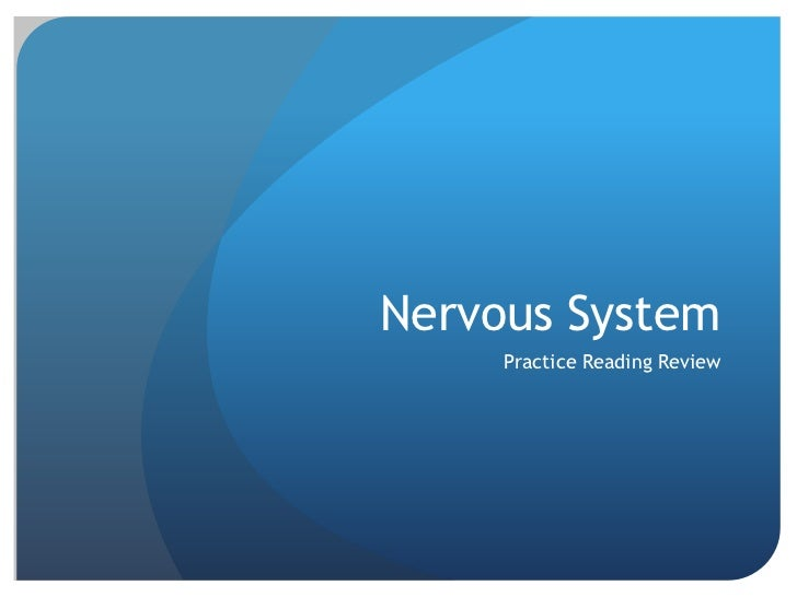 Nervous System     Practice Reading Review