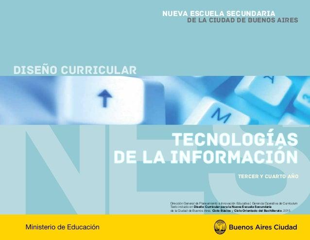 tecnologías de la información tercer y cuarto año Nueva Escuela Secundaria de la Ciudad de Buenos Aires Diseño Curricular ...