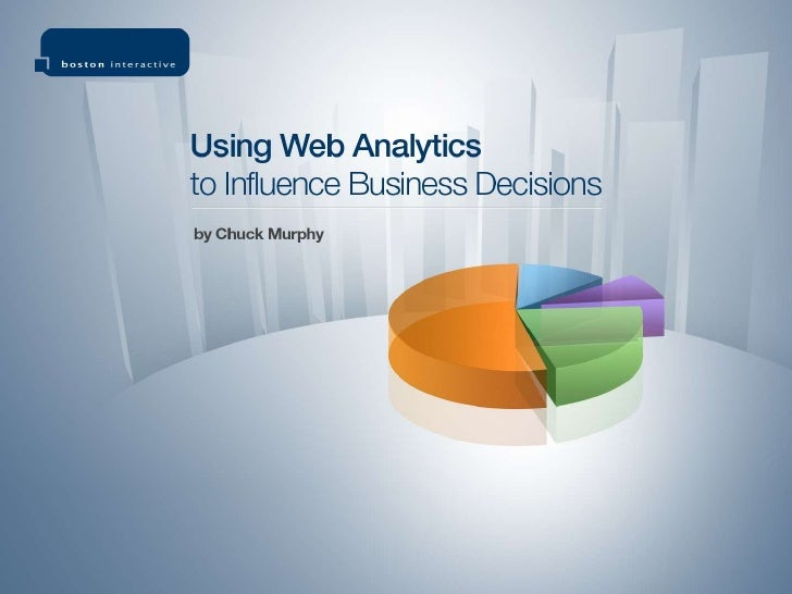 """1<br />""""Using Web Analytics to Influence Business Decisions""""<br />2010 Technology Conference<br />"""