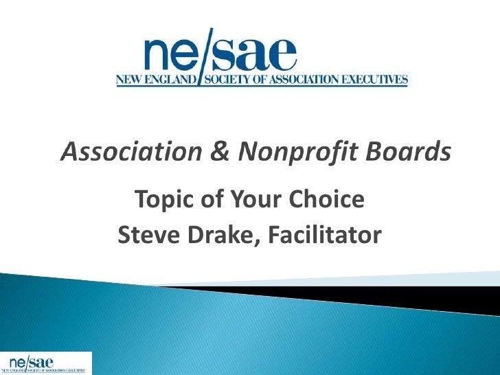 Topic of Your ChoiceSteve Drake, Facilitator