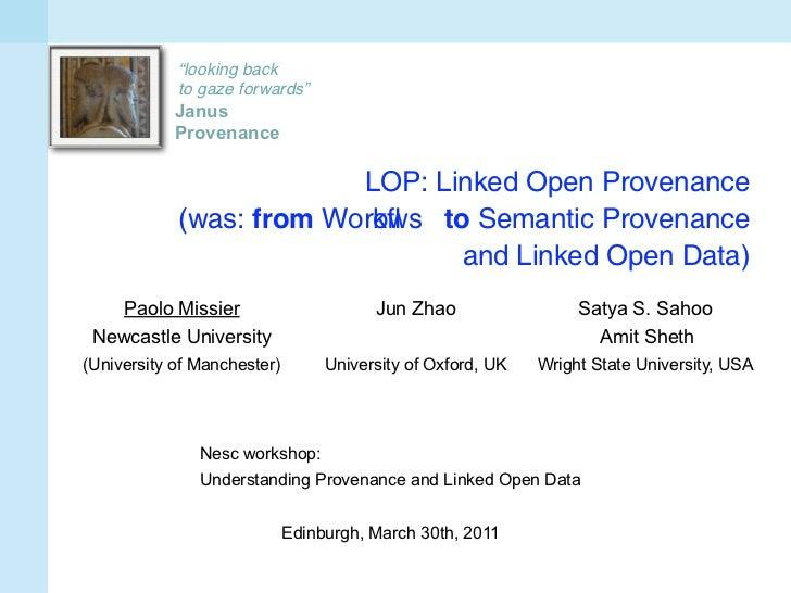 """looking back            to gaze forwards""            Janus            Provenance                         LOP: Linked Open..."