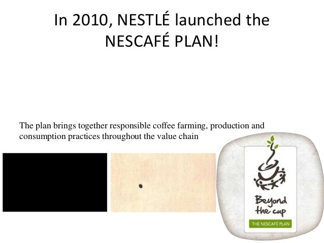 nescafe plan The nescafé plan is a global coffee initiative that supports responsible farming and production.