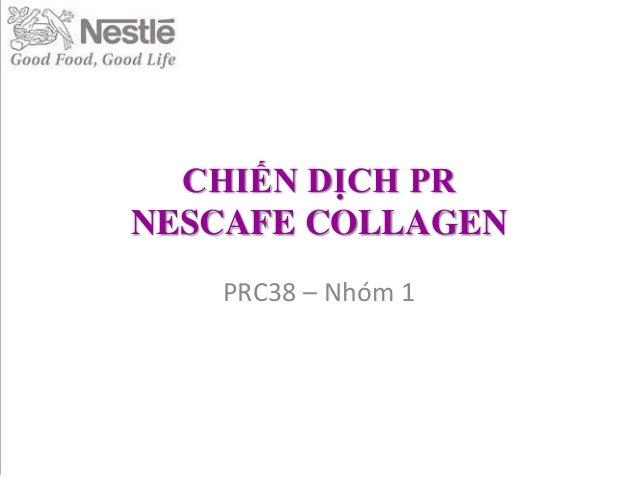 CHIẾN DỊCH PR NESCAFE COLLAGEN PRC38 – Nhóm 1