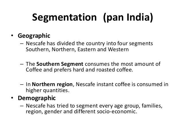 segmentation about nescafe Strategi dalam pemberian merk menggunakan strategi nama perusahaan yang dikombinasikan dengan merk produk individual (buku pemasaran strategik hal 57.