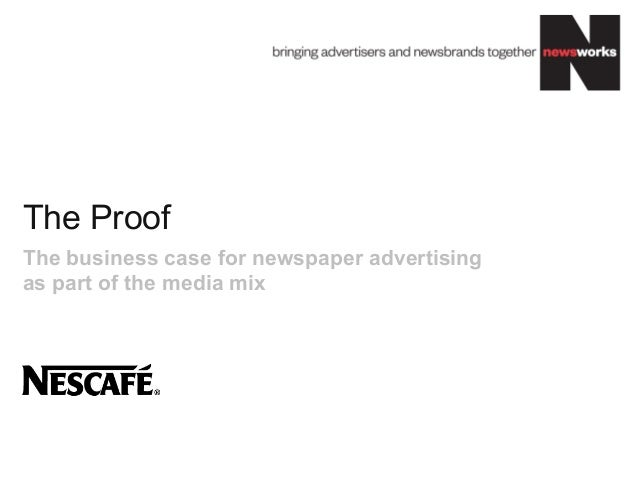 The Proof The business case for newspaper advertising as part of the media mix