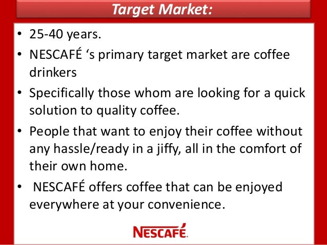 4 p s of nescafe price place product promotion by nestle Marketing strategy include 4 p's strategy ie product, price, place and promotion strategies product strategy product is a good, idea, method, object, or service that is the result of a process as a need or want for consumers.