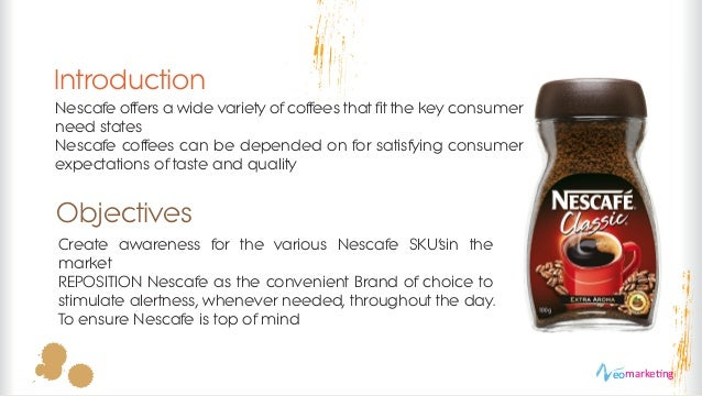 nescafe marketing objectives With these said, the tests will be made on logo general assessment and nescafe logo assessment, stationery general assessment and nescafe stationery assessment, marketing collaterals general assessment and nescafe marketing collaterals assessment, products and packaging general assessment and nescafe products and packaging assessment, apparel.