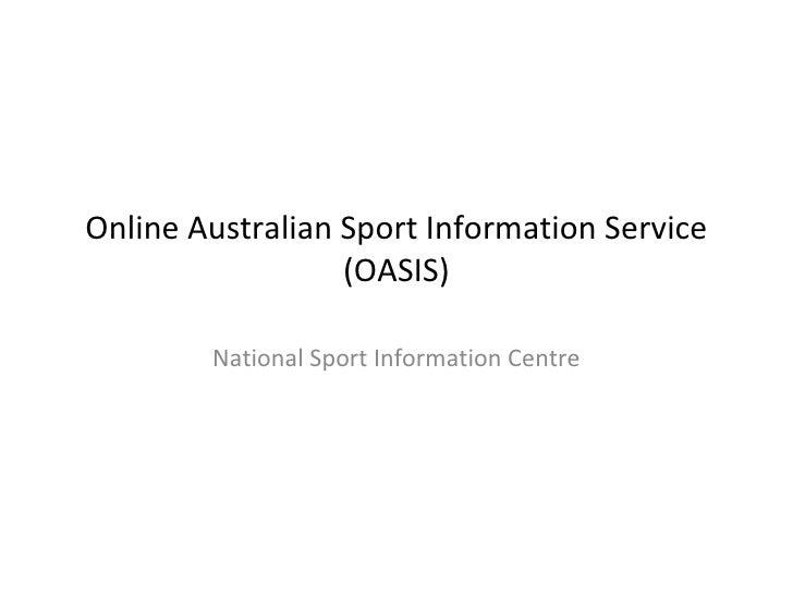 Online Australian Sport Information Service (OASIS) National Sport Information Centre