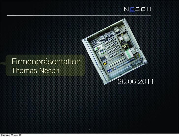 NESCH          Firmenpräsentation          Thomas Nesch                                   26.06.2011                      ...