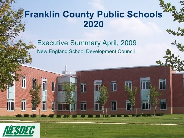 Franklin County Public Schools 2020 Executive Summary April, 2009 New England School Development Council