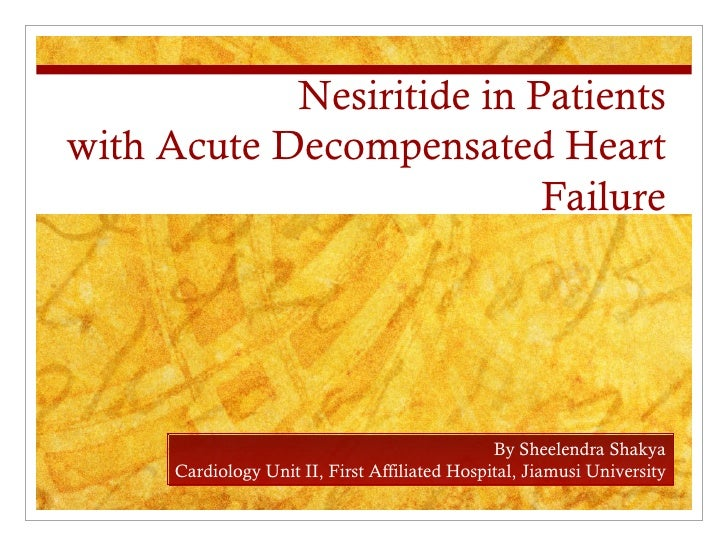 Nesiritide in Patientswith Acute Decompensated Heart                           Failure                                    ...