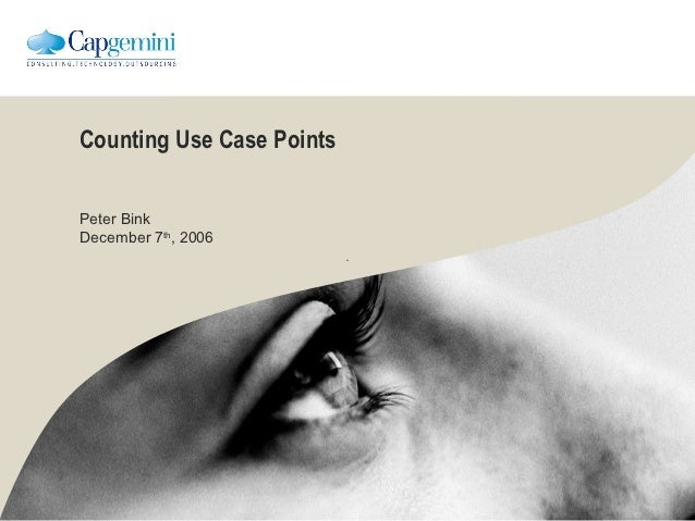 Counting Use Case PointsPeter BinkDecember 7th, 2006
