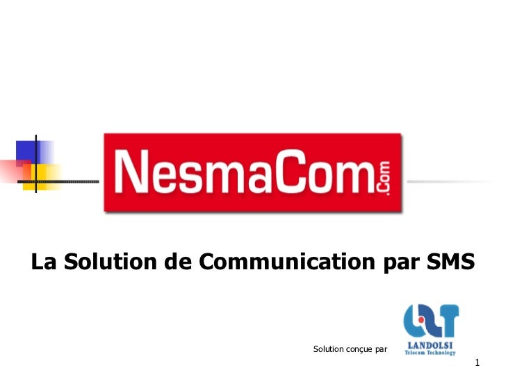 La Solution de Communication par SMS Solution conçue par
