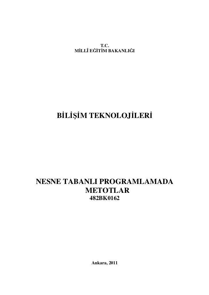 T.C.       MİLLÎ EĞİTİM BAKANLIĞI    BİLİŞİM TEKNOLOJİLERİNESNE TABANLI PROGRAMLAMADA          METOTLAR            482BK01...