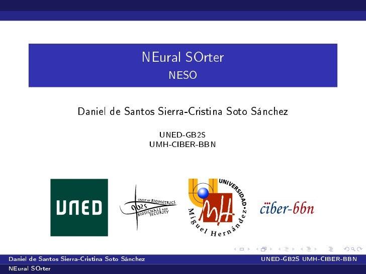 NEural SOrter                                                   NESO                      Daniel de Santos Sierra-Cristina...