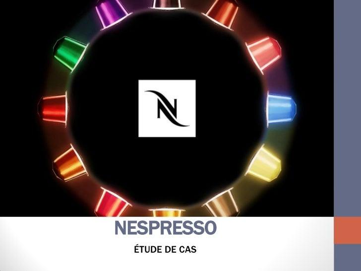 NESPRESSO ÉTUDE DE CAS